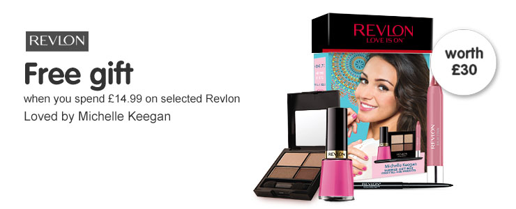 Free Gift worth thirtty pounds when you spend fouteen ninety nine on Revlon Loved by Michelle Keegan