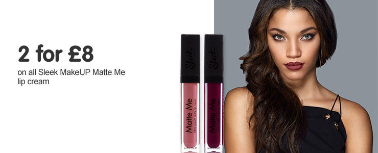 Two for eight pounds on sleek matte me lip gloss