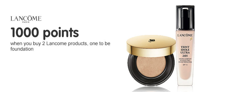1000 points when you buy 2 Lancome products, 1 to be foundation