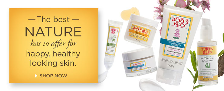Burt's Bees. Happy, healthy looking skin