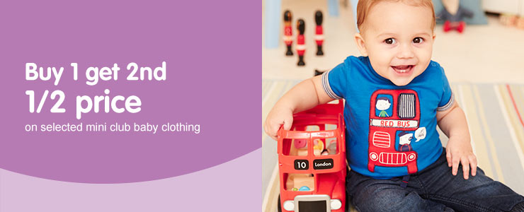 Buy one get second half price on selected Mini Club baby clothing
