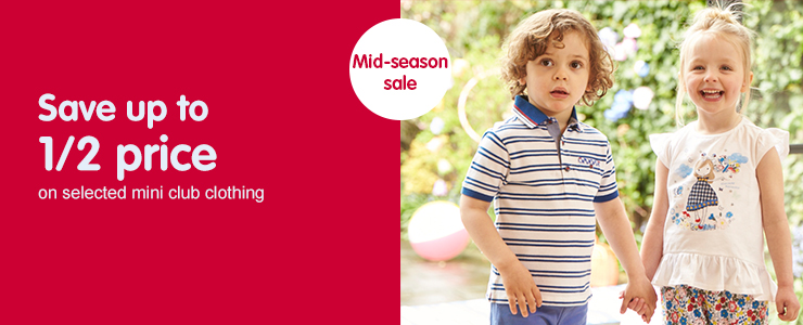 Save up to 1/2 price on selected mini club clothing
