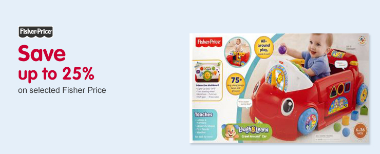 Save up to 25% on Fisher Price