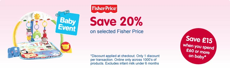 Save 20% on selected Fisher Price
