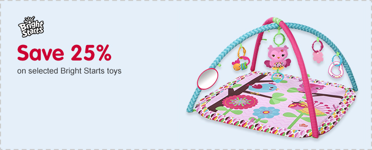 Save 25% on selected Bright Starts toys