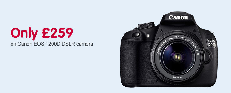 Only £259 on Canon EOS 1200D DSLR Camera