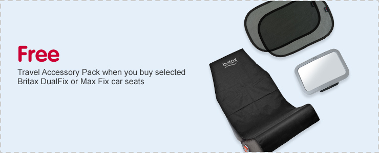 Free Travel Accessory Pack when you buy selected Britax DualFix or Max Fix car seats