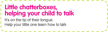 little chatterbox: teaching your child to talk