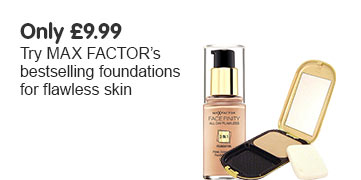 Only nine ninety nine. Try Max Factors best selling foundations for flawless skin