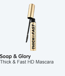 Soap and Glory Thick and Fast hd  mascara