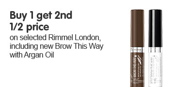 Buy one get a second half price on selected Rimmel Including new brow this way argan oil