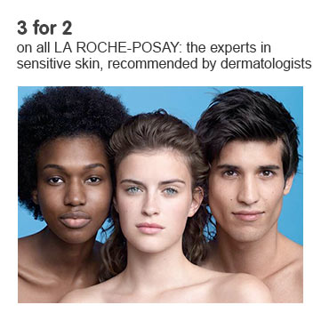 Three for two on all La Roche Posay, the experts in sensitive skin.