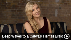 Get the Look- Deep Waves to a Catwalk Fishtail Braid