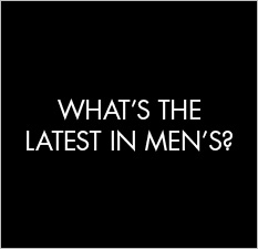 What's latest in mens