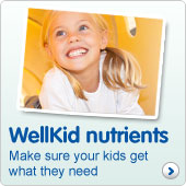 WellKid nutrients. Make sure your kids get what they need