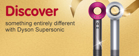 Discover something entirley different with dyson supersonic