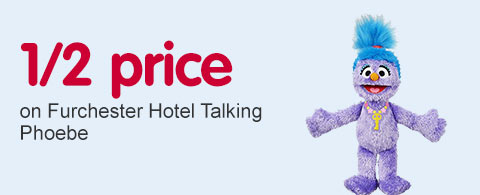 Half Price on Furchester Hotel Talking Phoebe