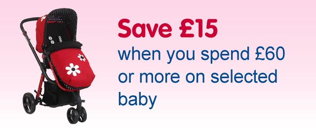 Save 15 pounds when you spend 60 pounds or more on selected baby products