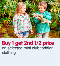 Buy 1 get 2nd 1/2 price on selected mini club toddler clothing