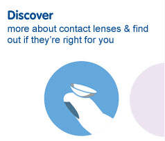 Discover more about contact lenses and find out if they are right for you.