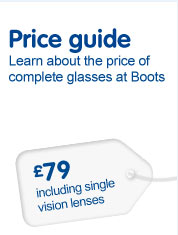 Price Guide. Learn about the price of complete glasses at Boots