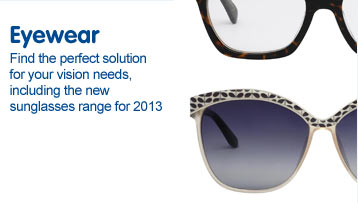 Eyewear. Find the perfect solution for your vision needs, including glasses, sunglasses and contact lenses