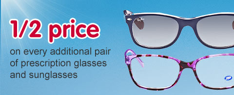 1/2 price on every additional pair of glasses and sunglasses