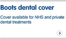 Boots Dental Cover - Save 10% on any new Boots private level 1 or 2 dental cover plan