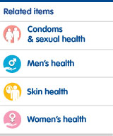 Embarrassing conditions related items. Condoms and sexual health. Men's health. Skin health. Women's health