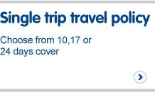 Single trip policy. Choose from 10, 17 or 24 days cover