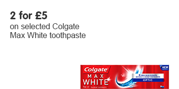 2 for 5 on selected Colgate Max White toothpaste