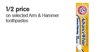 1/2 price on selected Arm & Hammer toothpastes