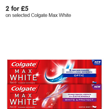 2 for £5 on selected Colgate Max White toothpaste