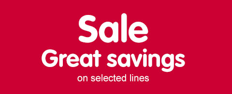 Sale great savings on selected lines